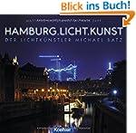 Hamburg.Licht.Kunst - Der Lichtk�nstl...