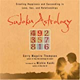 img - for Sudoku Astrology: Creating Happiness and Succeeding in Love, Sex, and Relationships book / textbook / text book