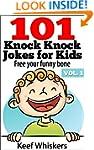 101 Knock Knock Jokes for Kids: Vol.1...