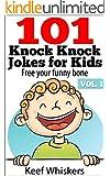 101 Knock Knock Jokes for Kids: Vol.1 Free your funny bone