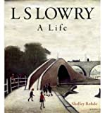 img - for [(L.S.Lowry: A Life )] [Author: Shelley Rohde] [May-2007] book / textbook / text book