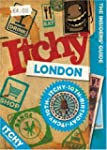 Itchy London: A City and Entertainmen...