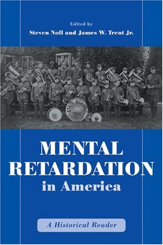 Mental Retardation in America: A Historical Reader (The History of Disability)