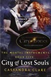 City of Lost Souls (The Mortal Instruments, Book 5) by Clare, Cassandra (2012) Paperback