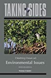 Taking Sides: Clashing Views on Environmental Issues (Taking Sides: Environmental Issues)