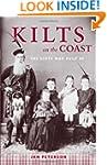 Kilts on the Coast: The Scots Who Bui...