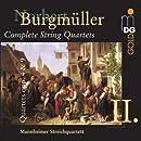Burgmüller: Complete String Quartets, Vol. 2
