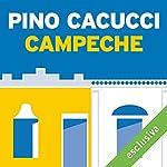 Campeche | Pino Cacucci