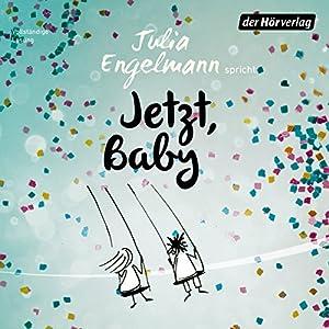 Jetzt, Baby von Julia Engelmann