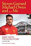 Keith Miller Steven Gerrard, Michael Owen and Me.: Mike Yates Tells His Story