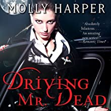 Driving Mr. Dead (       UNABRIDGED) by Molly Harper Narrated by Amanda Ronconi
