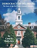 img - for Democracy in Delaware: The Story of the First State's General Assembly book / textbook / text book