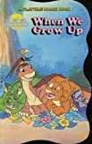 img - for When We Grow Up (The Land Before Time Collection; A Playtime Board Book) book / textbook / text book
