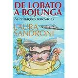 De Lobato a Bojunga - As reinações renovadas