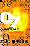 Quantum 7: Book One of the Quantum 7 Series (Volume 1)