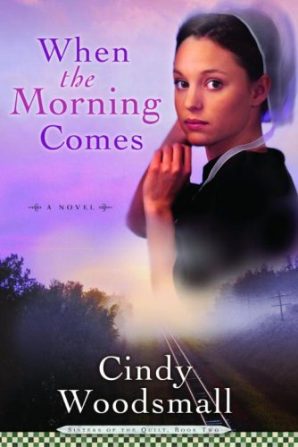 When the Morning Comes (Sisters of the Quilt, Book 2)