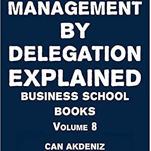 Management By Delegation Explained Audiobook
