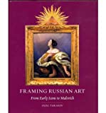 img - for Framing Russian Art: From Early Icons to Malevich (Hardback) - Common book / textbook / text book