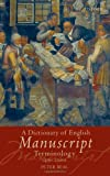 Peter Beal A Dictionary of English Manuscript Terminology: 1450 to 2000