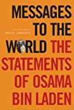 Messages to the World: The Statements of Osama Bin Laden [Paperback] [2005] annotated Ed. Osama bin Laden, Bruce Lawrence, James Howarth