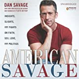 img - for American Savage: Insights, Slights, and Fights on Faith, Sex, Love, and Politics book / textbook / text book