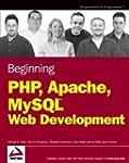 Beginning PHP, Apache, MySQL Web Deve...