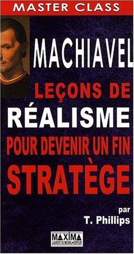 Machiavel : Leçons de réalisme pour devenir un fin stratège