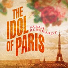 The Idol of Paris: A Romance (       UNABRIDGED) by Sarah Bernhardt Narrated by J. J. Myers
