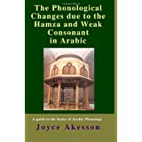 The Phonological Changes due to the Hamza  and Weak Consonant in Arabic ~ Joyce Akesson