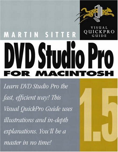 DVD Studio Pro 1.5 for Macintosh: Visual QuickPro Guide