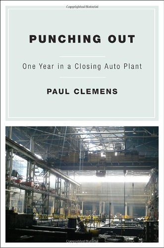 Punching Out: One Year in a Closing Auto Plant