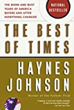 The Best of Times: The Boom and Bust Years of America before and after Everything Changed (0156027011) by Johnson, Haynes