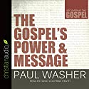 The Gospel's Power and Message: Recovering the Gospel Hörbuch von Paul Washer Gesprochen von: David Cochran Heath