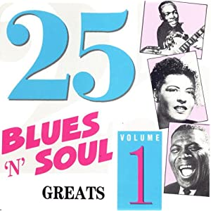 25 Blues 'n' Soul Greats Volume 1