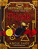 Physik (Septimus Heap, Book Three) (0060577398) by Sage, Angie