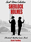 Sherlock Holmes Adventures Short Stories Collection (Historical Fiction Kindle Unlimited British Mysteries Book 1)
