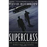 Superclass: The Global Power Elite and the World They Are Making ~ David J. Rothkopf