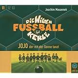 Die Wilden Fussballkerle, Tl.11 : Jojo, der mit der Sonne tanzt, 3 Audio-CDs