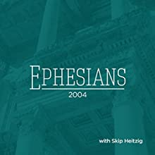 49 Ephesians - 2004 Speech by Skip Heitzig Narrated by Skip Heitzig