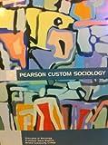 img - for Pearson Custom Sociology (Principles of Sociology Professor Dana Mayhew Bristol Community College) book / textbook / text book
