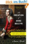 Creation of Anne Boleyn: A New Look a...