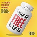 Stress-Free Life #1   Maria Lopéz Mulet