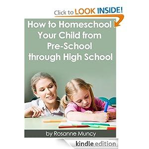 How to Homeschool Your Child From Preschool Through High School
