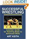 Successful Wrestling: Coaches' Gde for Teaching Basic to Adv Skls
