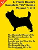 "7 Books in 1: L. Frank Baum's ""Oz"" Series, volume 1 of 2. The Wonderful Wizard of Oz, The Marvelous Land of Oz Ozma of Oz, Dorothy and the Wizard in Oz, ... City of Oz, and The Patchwork Girl Of Oz."