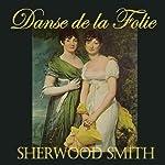 La Danse de la Folie   Sherwood Smith