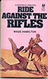 img - for Ride Against the Rifles book / textbook / text book
