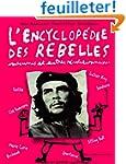 L'encyclop�die des rebelles, insoumis...