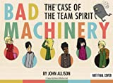 Bad Machinery Volume 1: The Case of the Team Spirit
