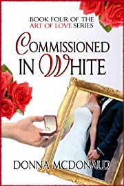 Commissioned In White: Book 4 of the Art of Love Series